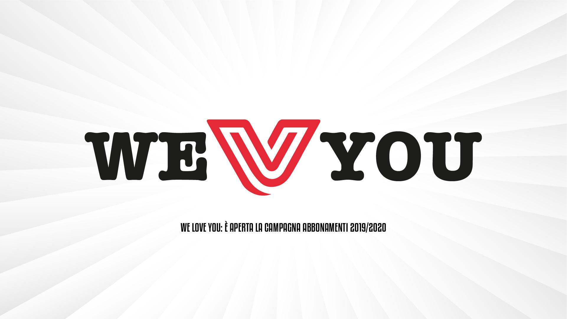 We Love You: è aperta la campagna abbonamenti 2019-2020!